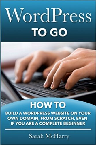 How To Build A WordPress Website On Your Own Domain, From Scratch, Even If You Are A Complete Beginner