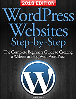 WordPress Websites Step by Step The Complete Beginners Guide to Creating a Website or Blog With WordPress |WordPress books for beginners