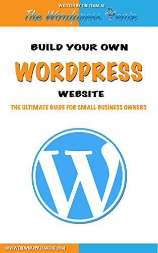 Wordpress Build Your Own WordPress Website. WordPress for Small Business WordPress books for beginners